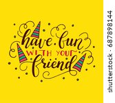 have fun with youer friernd.... | Shutterstock .eps vector #687898144