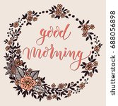 good morning card with floral... | Shutterstock .eps vector #688056898