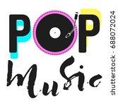 pop music text art graphic... | Shutterstock .eps vector #688072024