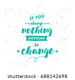 if you change nothing  nothing... | Shutterstock .eps vector #688142698
