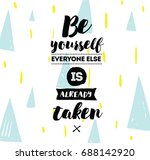 be yourself  everyone else is... | Shutterstock .eps vector #688142920