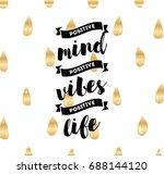 positive mind  positive vibes ... | Shutterstock .eps vector #688144120