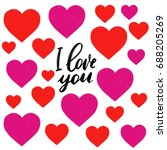 i love you happy calligraphy ... | Shutterstock . vector #688205269
