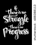 if there is no struggle there... | Shutterstock .eps vector #688388113