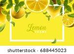 lemon and green leaves frame ... | Shutterstock . vector #688445023