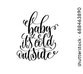 baby it's cold outside positive ... | Shutterstock .eps vector #688463890