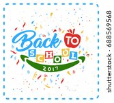 back to school. greeting card... | Shutterstock .eps vector #688569568