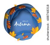 autumn paper cut leaves. hello... | Shutterstock .eps vector #688768318