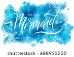 the real mermaid  hand written... | Shutterstock .eps vector #688932220