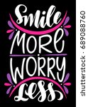 smile more worry less... | Shutterstock .eps vector #689088760