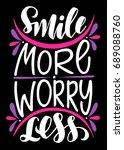 smile more worry less... | Shutterstock .eps vector #689088760
