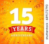 15 years anniversary logo... | Shutterstock .eps vector #689172793
