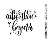 adventure begins   black and... | Shutterstock .eps vector #689217070