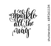 sparkle all the way hand... | Shutterstock . vector #689261134