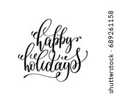 happy holidays hand lettering... | Shutterstock . vector #689261158