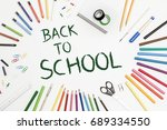 colorful school accessories on... | Shutterstock . vector #689334550