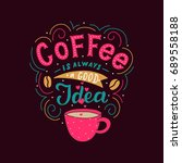 hand drawn lettering coffee is... | Shutterstock .eps vector #689558188