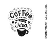 hand drawn lettering coffee is... | Shutterstock .eps vector #689558206