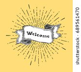 welcome sign. vintage sign with ... | Shutterstock . vector #689561470