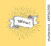 wow  wow text on vintage hand... | Shutterstock . vector #689561500