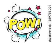 pow  comic speech bubble  comic ... | Shutterstock . vector #689758024