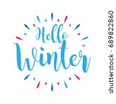 hello winter   handwritten ... | Shutterstock .eps vector #689822860