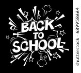 back to school black and white... | Shutterstock . vector #689958664