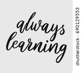 always learning. hand drawn... | Shutterstock .eps vector #690129553