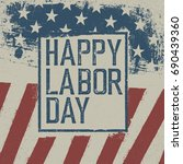 happy labor day. on grunge... | Shutterstock .eps vector #690439360