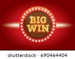 big win neon banner. vector... | Shutterstock .eps vector #690464404