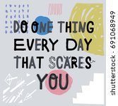 do one thing every day that... | Shutterstock .eps vector #691068949