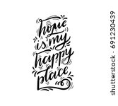 home is my happy place. hand... | Shutterstock .eps vector #691230439