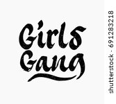 girls gang. ink hand lettering. ... | Shutterstock .eps vector #691283218