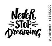 never stop dreaming ... | Shutterstock .eps vector #691453270