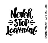 never stop learning ... | Shutterstock .eps vector #691453288