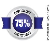 75  discount silver badge with... | Shutterstock . vector #691471948