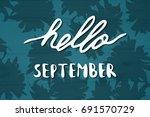 hello september. hand drawn... | Shutterstock .eps vector #691570729