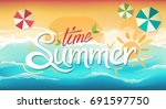 summer time   handwritten quote ... | Shutterstock .eps vector #691597750