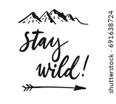 stay wild. life style... | Shutterstock .eps vector #691638724