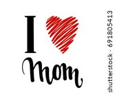 I Love You Mom. I Heart You....