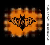 trick or treat. scary bat with... | Shutterstock .eps vector #691947043