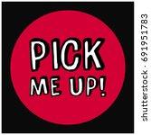 pick me up written in comic...   Shutterstock .eps vector #691951783