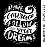 have courage follow your dreams.... | Shutterstock .eps vector #691971823