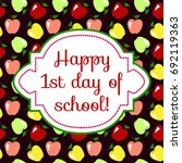first day of school. greeting... | Shutterstock .eps vector #692119363