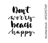 don't worry beach happy   hand... | Shutterstock . vector #692292769