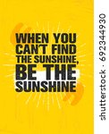 when you can't find sunshine ... | Shutterstock .eps vector #692344930