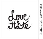 love and hate. hand lettering... | Shutterstock .eps vector #692628064