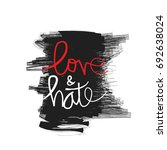 love and hate. hand lettering... | Shutterstock .eps vector #692638024