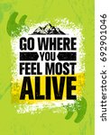go where you feel the most... | Shutterstock .eps vector #692901046
