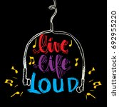 life life loud. motivational... | Shutterstock .eps vector #692955220